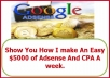 show You How I Make An Easy 5,000 Dollars of Adsense And CPA A Week