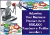 advertise your Business,Product,etc to 500,000 Facebook and Twitter members