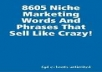 8,605 Niche Marketing Words And Phrases That Sell Like Crazy!