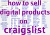show you how to sell digital products and make money on Craigslist!