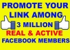 post Your WebLink To 3 Million Real Active Facebook Group Members