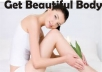 show you how to have Beautiful Body