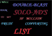 double blast your solo ads to my 11 million converting LIST