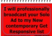 professionally broadcast your Solo Ad to my New contemporary Get Responsive list