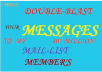 double blast your message to my 40 million mail list