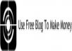 show you how to make $1000+ using free blog