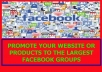 promote your website or products to The Largest FACEBOOK groups
