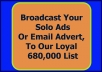 broadcast Your Solo Ads Or Email Advert, To Our Loyal 680,000 List