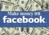 give you step by step on how to make money with your facebook account