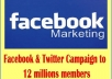 facebook or twitter Campaign to 12 millions member