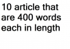 write 10 articles. Each article will be more than 400 words in length