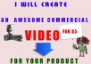 create An Awesome Commercial VIDEO For Your Product