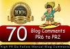 give you 70 DoFollow Blog Comment Actual Page Rank PR6ToPR2 in just
