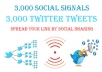 deliver 3,000+ high quality SOCIAL SIGNALS with twitter tweets for any link