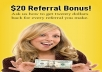 give you website that makes you $20 over and over by referrals