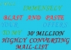 immensely blast and paste your OFFERS to my 30 million mail list