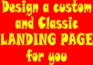 Design a custom and Classic LANDING PAGE/SQUEEZE PAGE for you