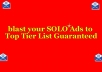 blast your SOLO Ads to Top Tier List Guaranteed