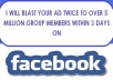 post your ad twice to over 5 million active facebook group members within 3 days