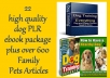 give you 22 high quality dog PLR ebook package plus family pets articles combo