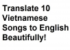 translate 5 Vietnamese song lyrics