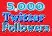 give you 5,000 active twitter followers