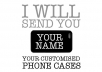 I will send you your customized phone cases :)  *You can have your very own phone case with your name on it! *You can pick the colors/position of your name too! *I also accept producing the cases with your own design    Available Models:  *iPhone4/4s *iPhone5/5c/5s6/6+ *Samsung Galaxy S4/S5/Note2/Note3/Note4    Materials:  Highest Quality and Phone Protection is what I value. I would never want my phone to fall and get hurt with scratches or bumps.  *For the phone cases, they're made of a high quality TPU Hard Rubber material. *This case covers almost all 360, except the screen of course. *It protects your phone's back side, sides, top, bottom, and also covers up over the edges of your screen! In this way when you face your phone downwards, your screen wouldn't be scratching any surface, how nice!! *Also this case has grips on the side which prevents your phone from slipping off your hands.