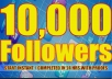 Give you 10,000+Stable/NON Drop/Fast Followers.