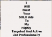 Blast Your SOLO Ads To My Highly Targeted And Active List Professionally