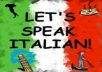 teach anyone how to speak basic Italian fast