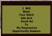 Blast Your SOLO Ads And Email Ad To My Responsive Opportunity Seekers