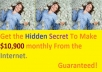 show you how to make 10,900 dollars monthly from the Internet