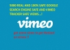 provide 5000 REAL vimeo views
