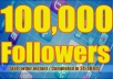 give Twitter 100,000+Stable/NON Drop/Fast Followers.