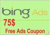 Give you 75$ Bing coupon, work world wide