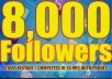 give Twitter 8,000+Stable/NON Drop/Fast Followers.