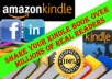 share your Amazon kindle book on 2 Million plus FB book readers and on LinkedIn