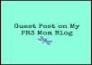 place a guest post on my PR3 mom blog