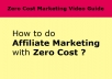 show how to start Affiliate Marketing with Zero Cost Marketing