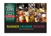 design a Professional web banner,header,ad or cover