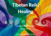 send you Powerful Tibetan Reiki Healing