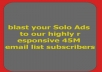 blast your Solo Ads to our highly responsive 45M email list subscribers