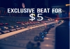 provide an EXCLUSIVE quality beat