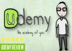 complete your udemy course and write a 5 star review