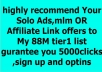highly recommend Your Solo Ads,mlm OR Affiliate Link offers to My 88M tier1 list