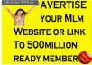 advertise your Mlm Website or link To 500million ready member
