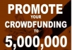 promote any CROWDFUNDING to 5,000,000 fans on social network