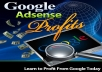 show how you can earn over $10,000 with Google Adsense