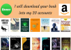 download your book into my 20 accounts