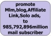 promote Mlm,blog,Affiliate Link,Solo ads to 985,792,896million mail subscriber